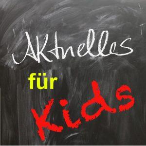 Aktuelles für Kids